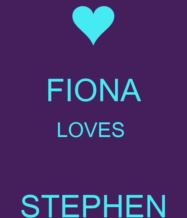 FIONA LOVES   STEPHEN