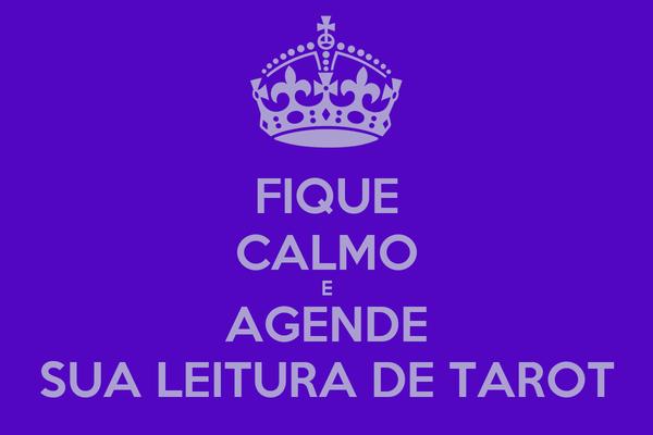 FIQUE CALMO E AGENDE SUA LEITURA DE TAROT