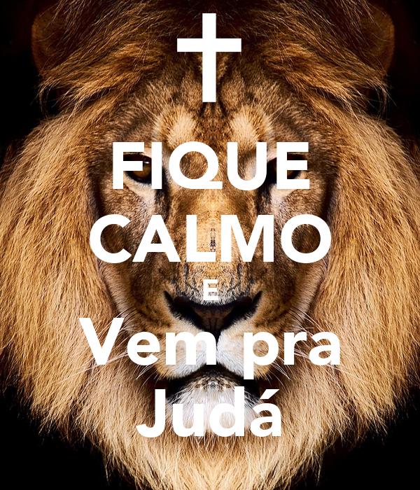 FIQUE CALMO E Vem pra Judá