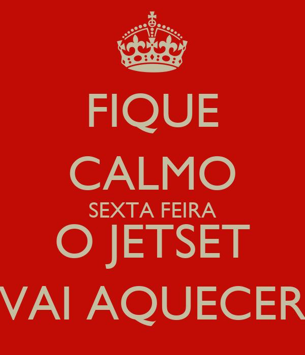 FIQUE CALMO SEXTA FEIRA O JETSET VAI AQUECER