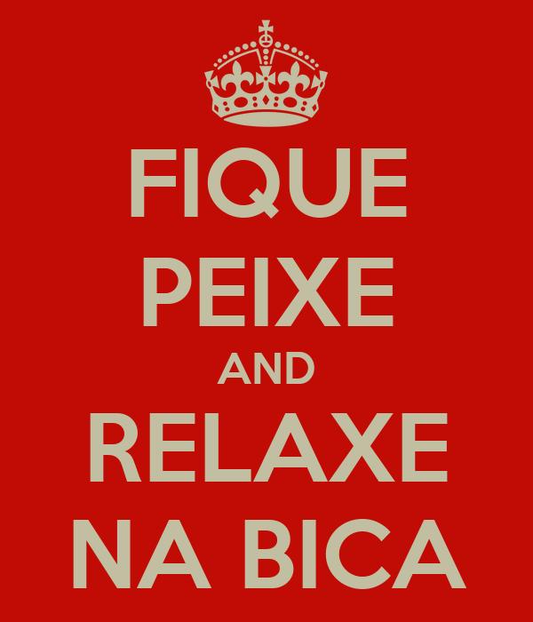 FIQUE PEIXE AND RELAXE NA BICA
