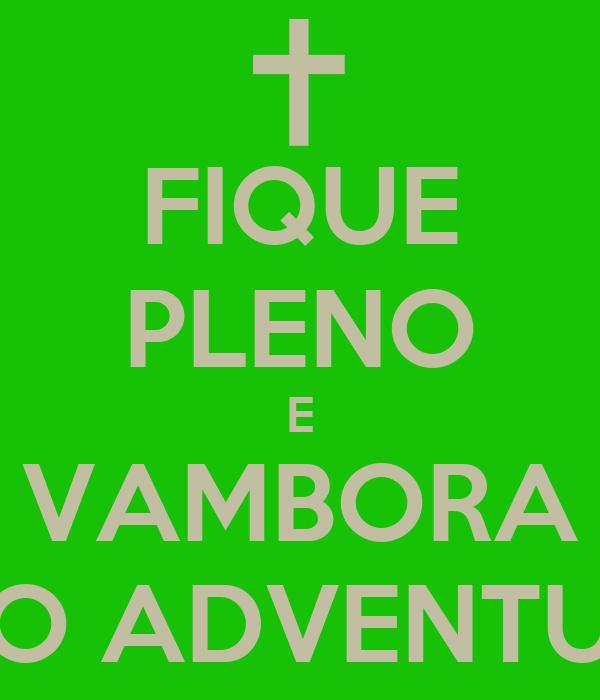 FIQUE PLENO E VAMBORA PRO ADVENTURE