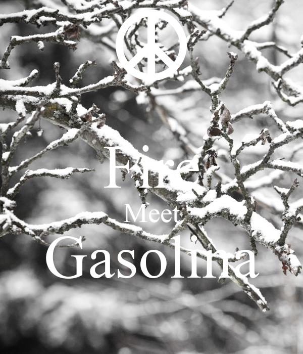 Fire Meet Gasolina