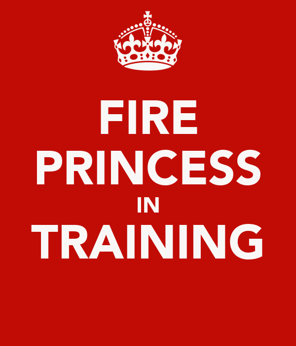 FIRE PRINCESS IN TRAINING