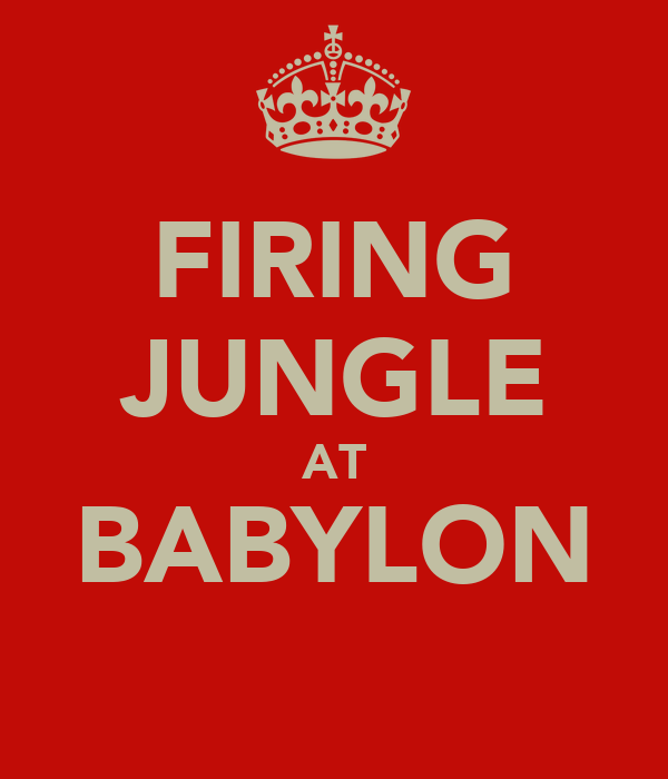 FIRING JUNGLE AT BABYLON