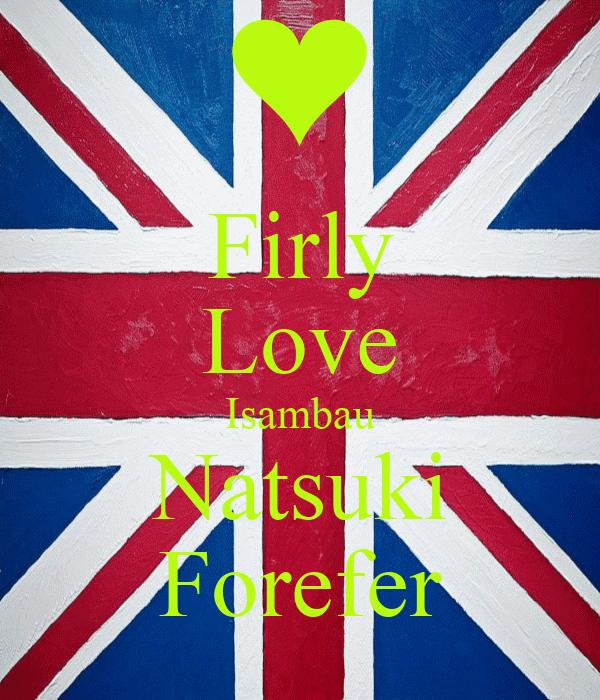 Firly Love Isambau Natsuki Forefer