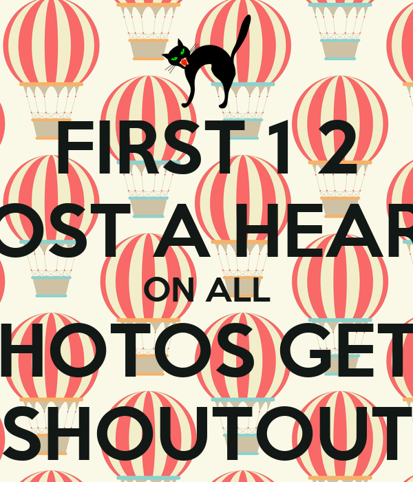 FIRST 1 2 POST A HEART ON ALL PHOTOS GETS SHOUTOUT