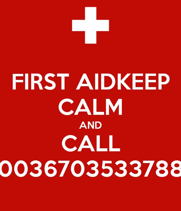 FIRST AIDKEEP CALM AND CALL 0036703533788