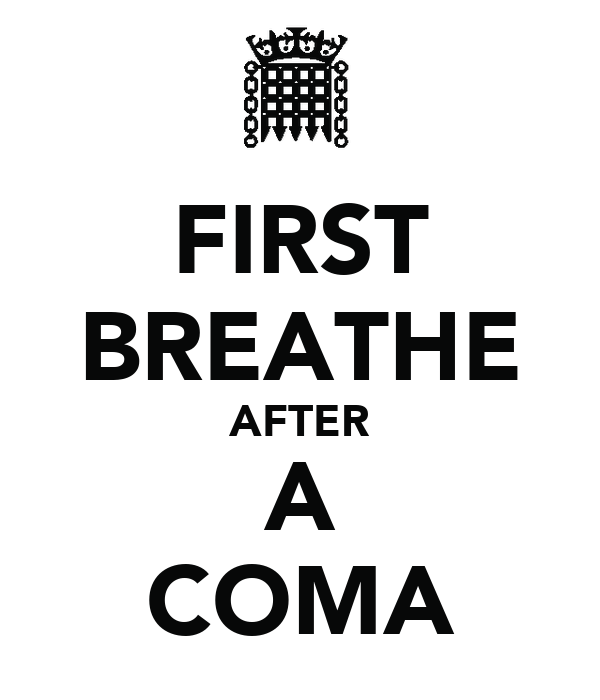 FIRST BREATHE AFTER A COMA
