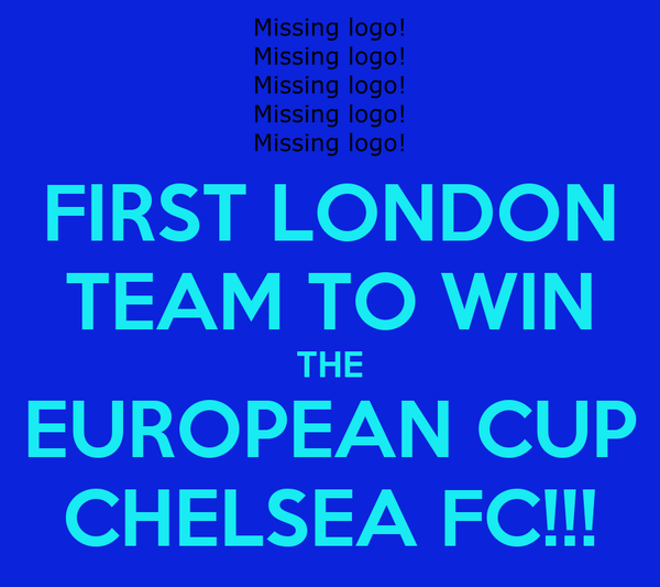FIRST LONDON TEAM TO WIN THE EUROPEAN CUP CHELSEA FC!!!