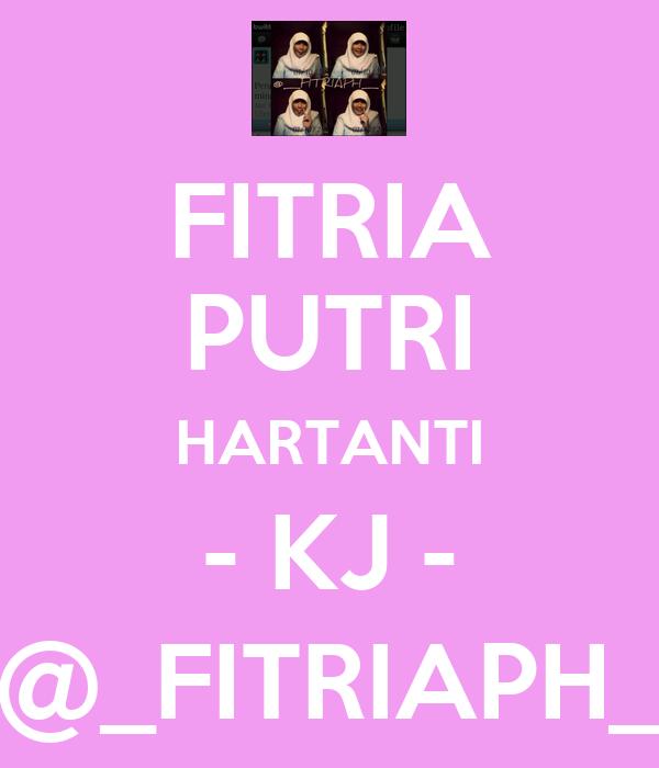FITRIA PUTRI HARTANTI - KJ - @_FITRIAPH_