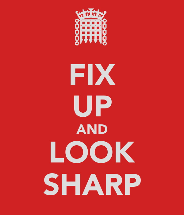 FIX UP AND LOOK SHARP