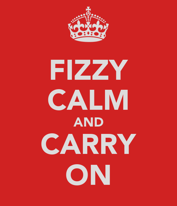 FIZZY CALM AND CARRY ON