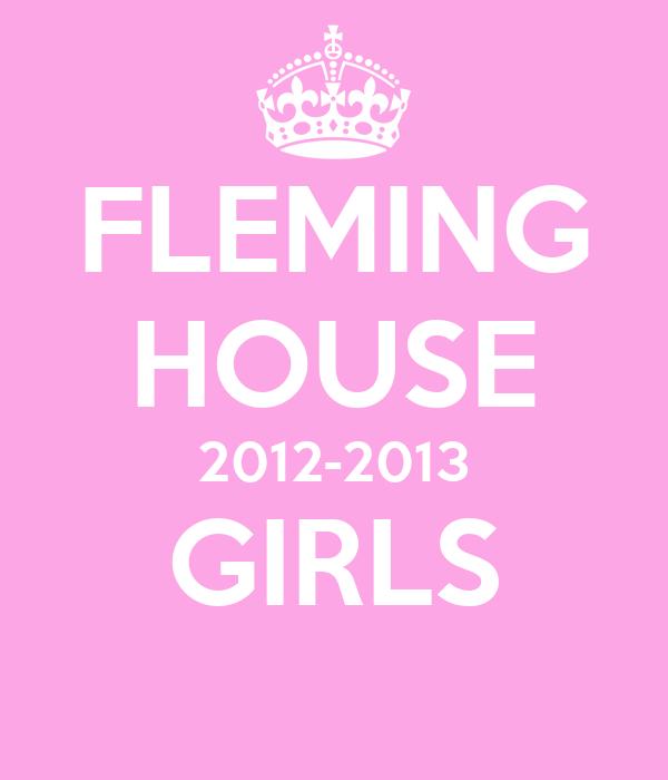 FLEMING HOUSE 2012-2013 GIRLS