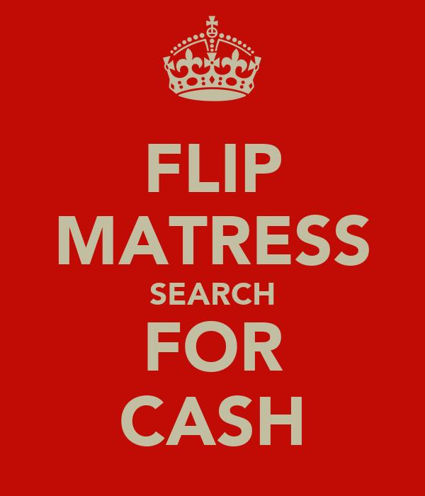 FLIP MATRESS SEARCH FOR CASH