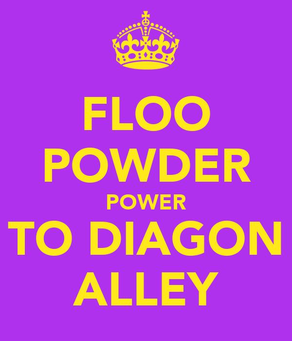 FLOO POWDER POWER TO DIAGON ALLEY