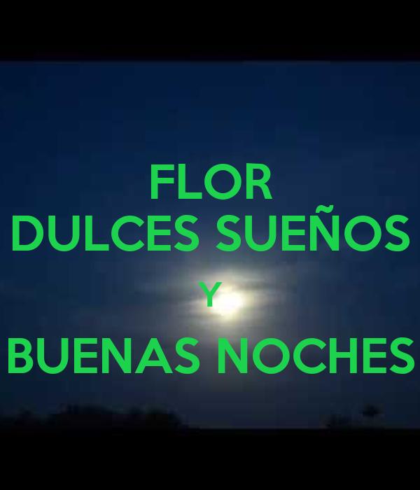 FLOR DULCES SUEÑOS Y BUENAS NOCHES