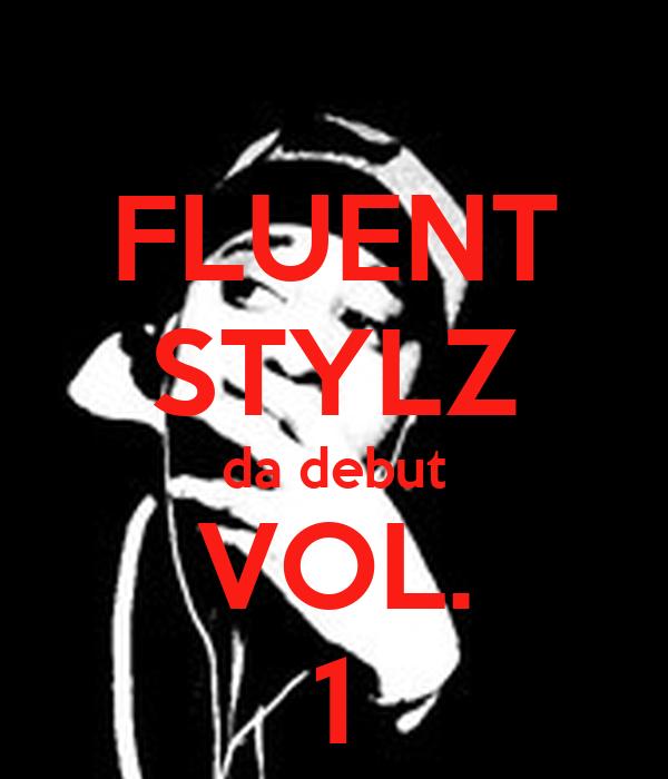 FLUENT STYLZ da debut VOL. 1