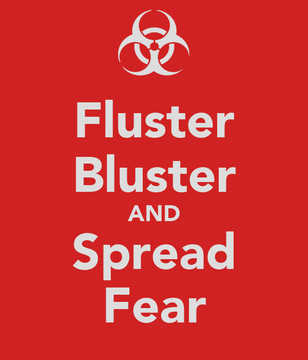 Fluster Bluster AND Spread Fear