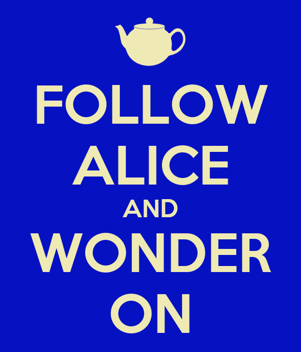 FOLLOW ALICE AND WONDER ON