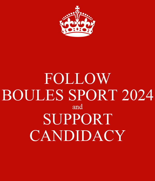 FOLLOW BOULES SPORT 2024 and SUPPORT CANDIDACY