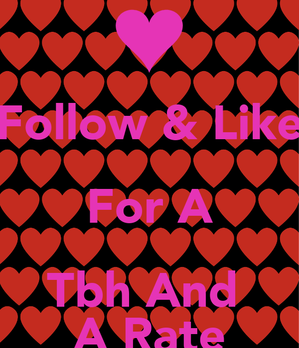 Follow & Like For A Tbh And  A Rate