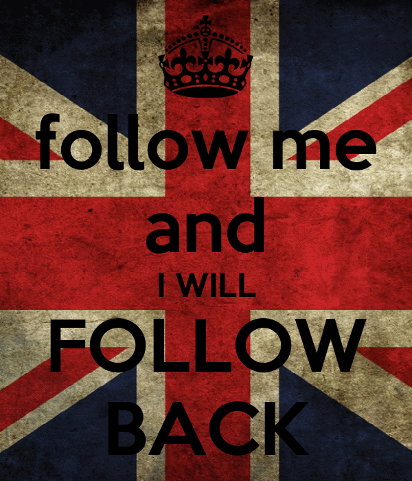 follow me and I WILL FOLLOW BACK