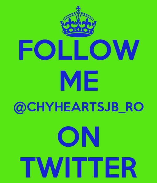 FOLLOW ME @CHYHEARTSJB_RO ON TWITTER
