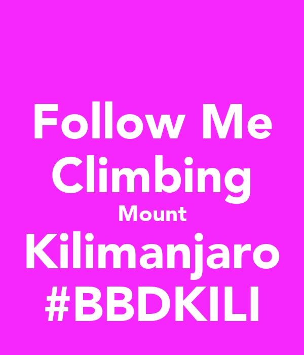 Follow Me Climbing Mount Kilimanjaro #BBDKILI