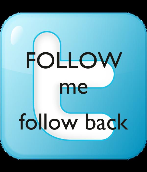 FOLLOW me  follow back