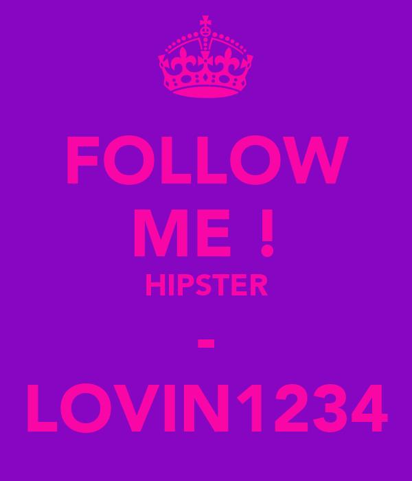 FOLLOW ME ! HIPSTER - LOVIN1234