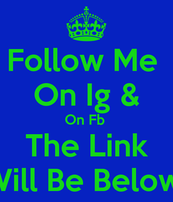 Follow Me  On Ig & On Fb  The Link Will Be Below