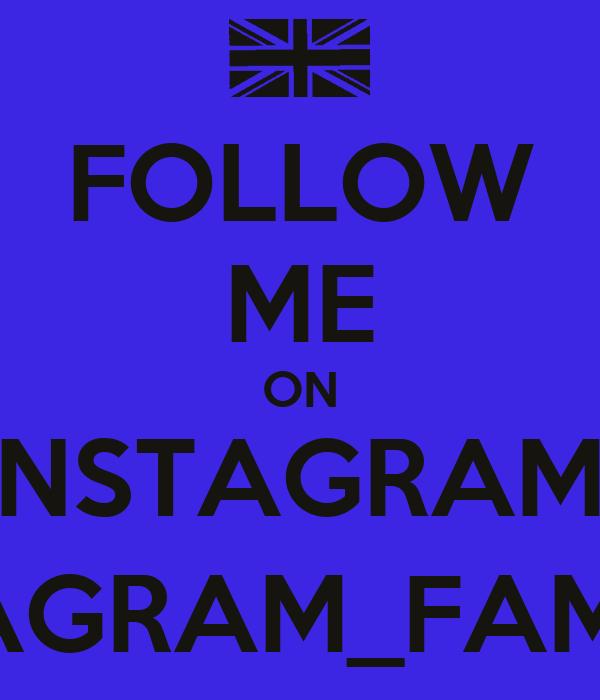 FOLLOW ME ON INSTAGRAM  @INSTAGRAM_FAMOUS23