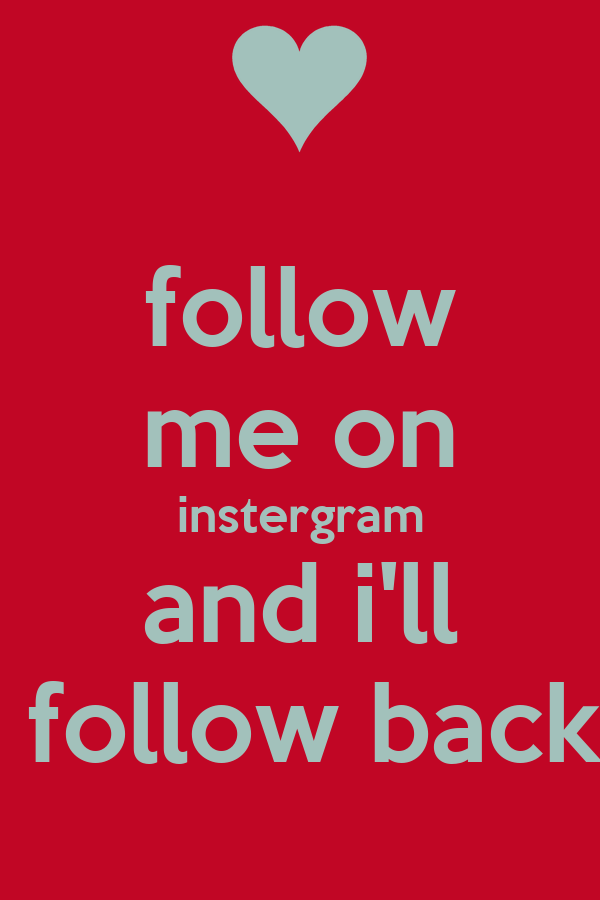 follow me on instergram and i'll  follow back
