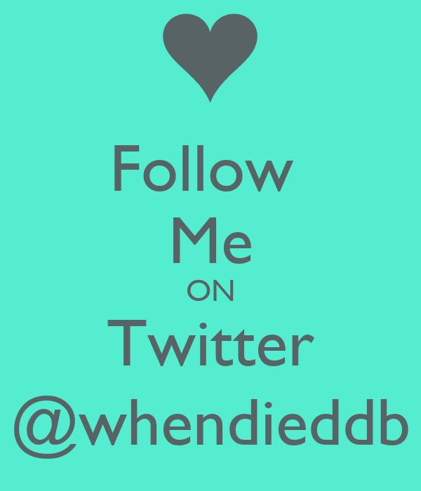 Follow  Me ON Twitter @whendieddb