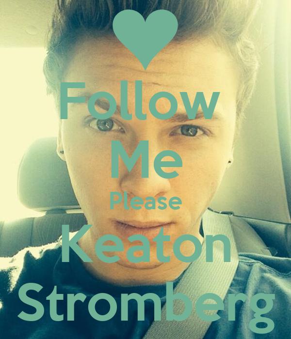 Follow  Me Please Keaton Stromberg