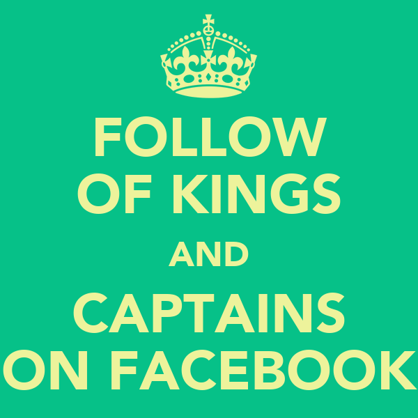 FOLLOW OF KINGS AND CAPTAINS ON FACEBOOK