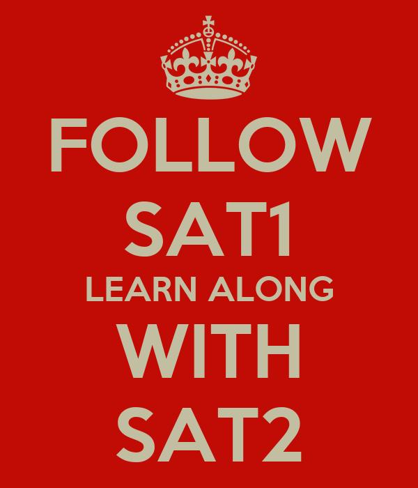 FOLLOW SAT1 LEARN ALONG WITH SAT2