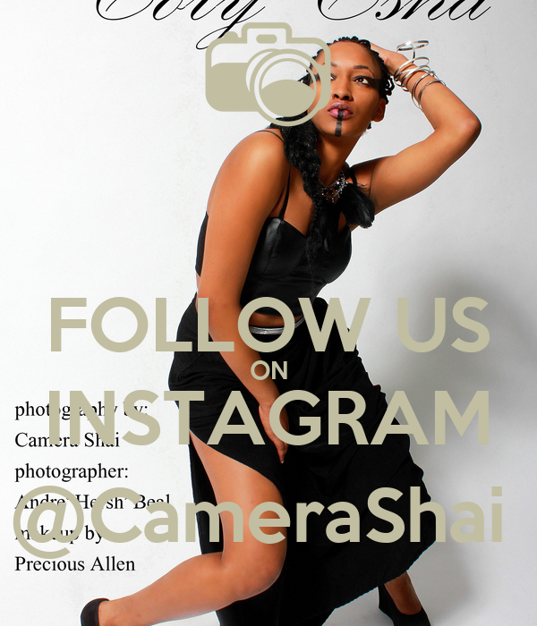 FOLLOW US ON INSTAGRAM @CameraShai