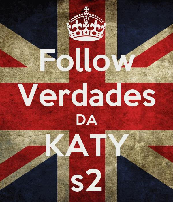 Follow Verdades DA KATY s2