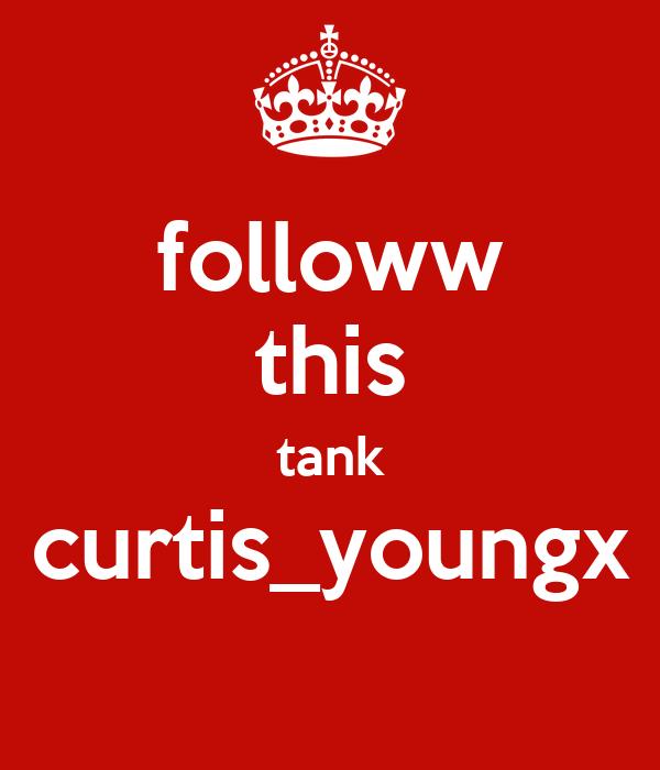 followw this tank curtis_youngx