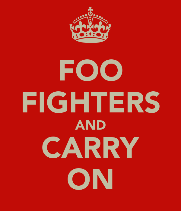 FOO FIGHTERS AND CARRY ON