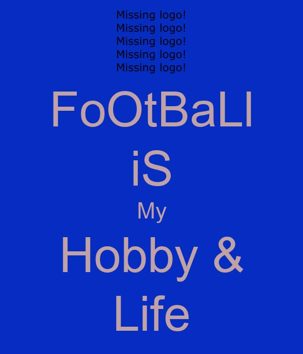 FoOtBaLl iS My Hobby & Life