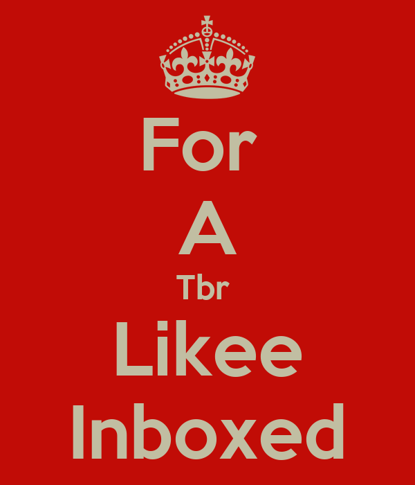 For  A Tbr  Likee Inboxed