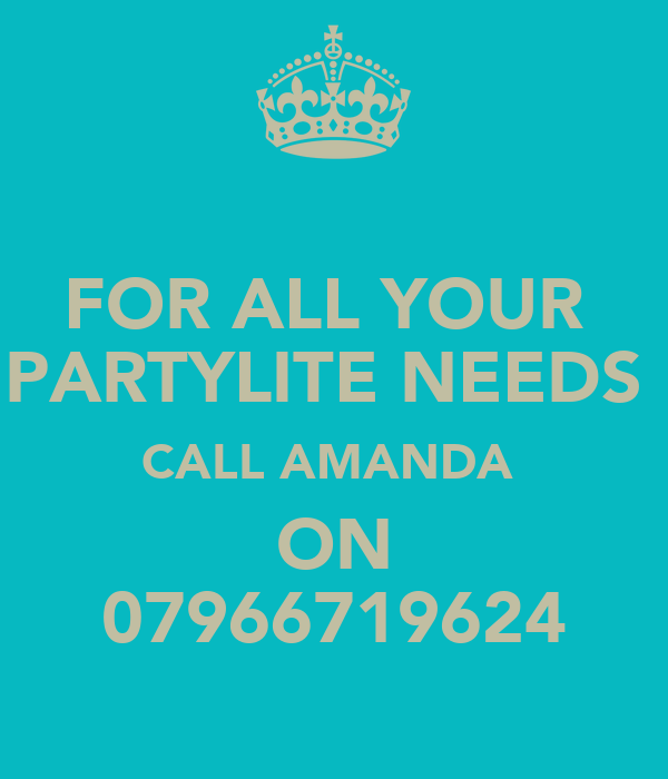 FOR ALL YOUR  PARTYLITE NEEDS  CALL AMANDA  ON 07966719624
