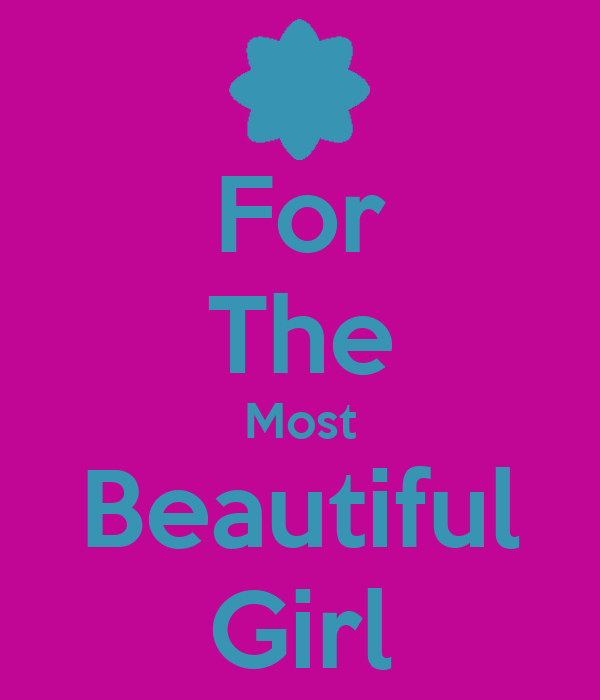 For The Most Beautiful Girl