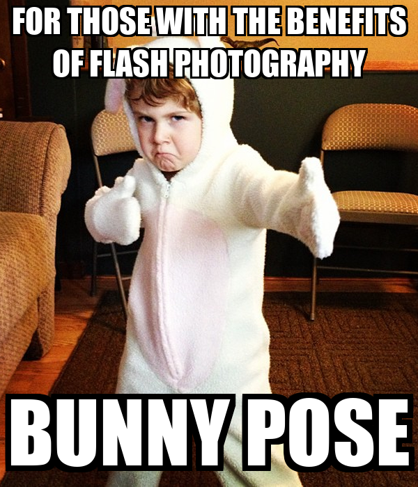 FOR THOSE WITH THE BENEFITS OF FLASH PHOTOGRAPHY BUNNY POSE