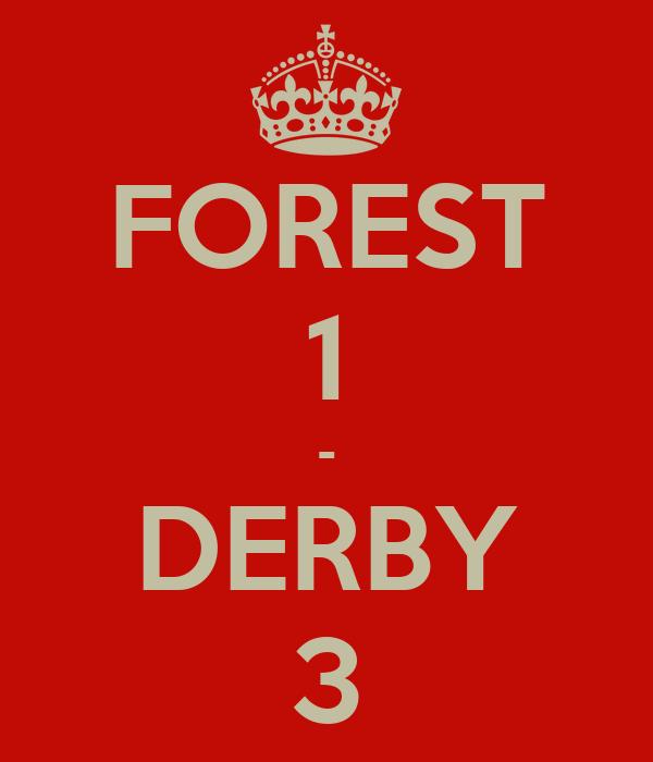 FOREST 1 - DERBY 3