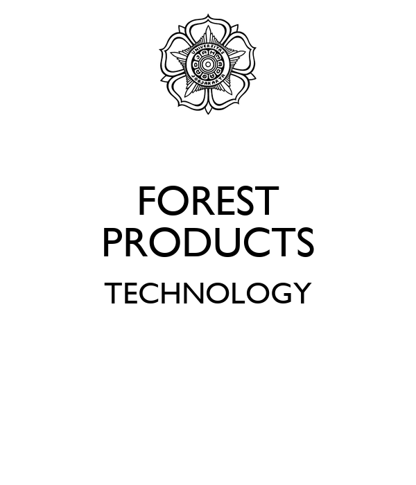 FOREST PRODUCTS TECHNOLOGY