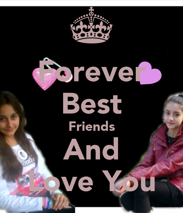 Forever Best Friends And Love You